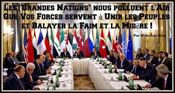 """Les """"Grandes Nations"""" nous polluent l'Air: Que Vos Forces servent à Unir les Peuples et Balayer la Faim et la Misère !"""