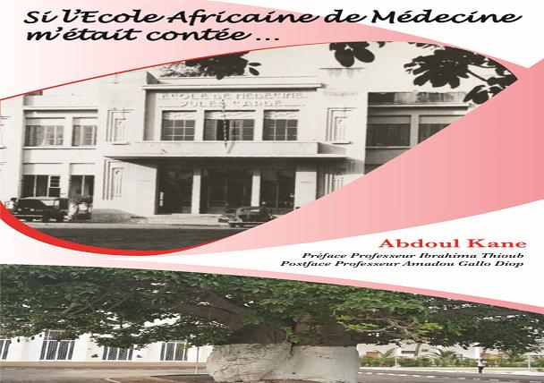 Note de Lecture: Si l'École Africaine de Médecine m'était contée…  Par Abdoul Kane